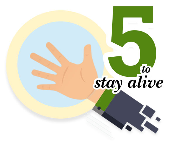5 to stay alive