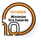 OCTOBER   Minimize fire hazards