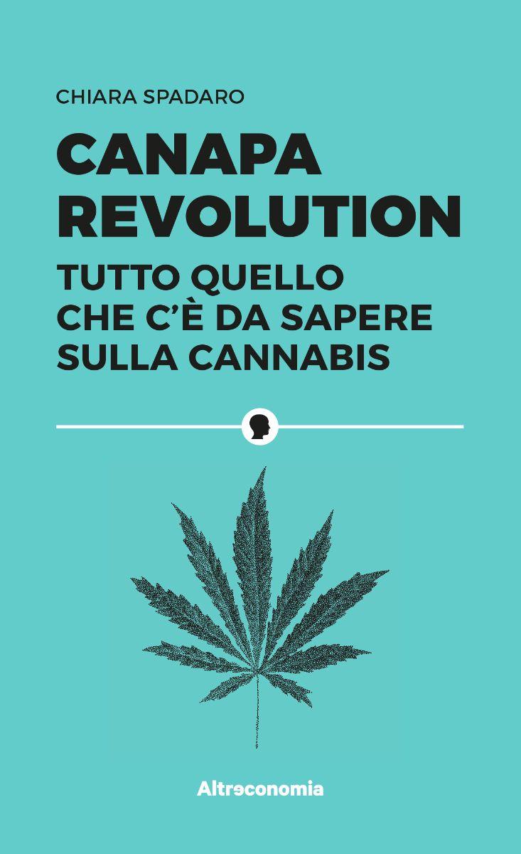 Canapa Revolution - Tutto Quello che c'è da sapere sulla cannabis - Copertina Libro