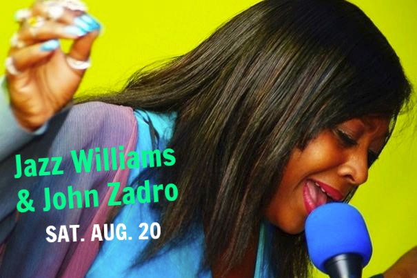 Jazz Williams + John Zadro SAT. AUG. 20