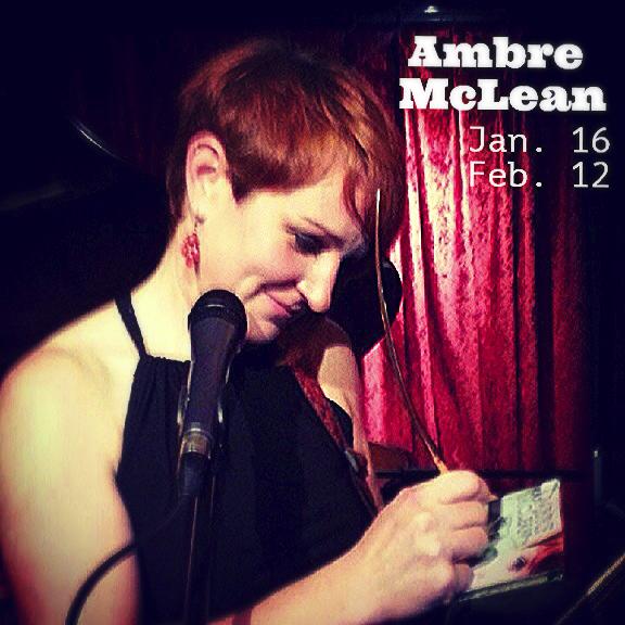 Ambre McLean - Jan. 16 + Feb. 12