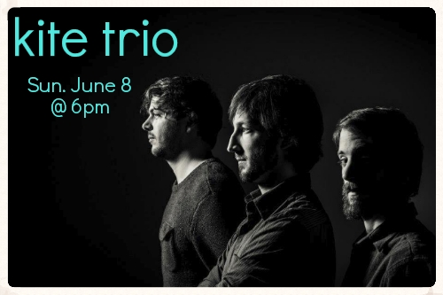 Kite Trio - Sun. June 8 @ 6pm