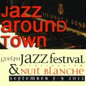 Jazz Around Town - Guelph Jazz Festival Sept 5-9