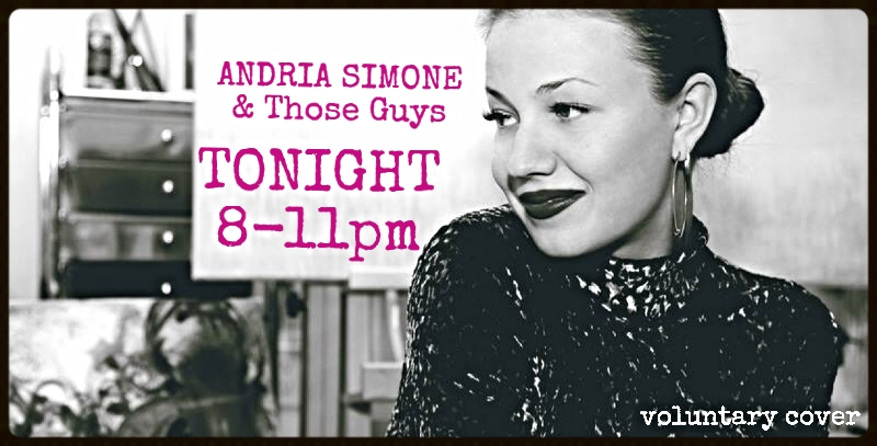 Andria Simone & Those Guys - TONIGHT @ 8PM