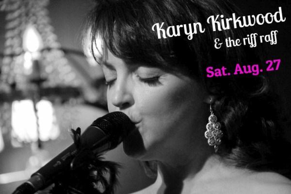 Karyn Kirkwood & the Riff Raff SAT. AUG. 27