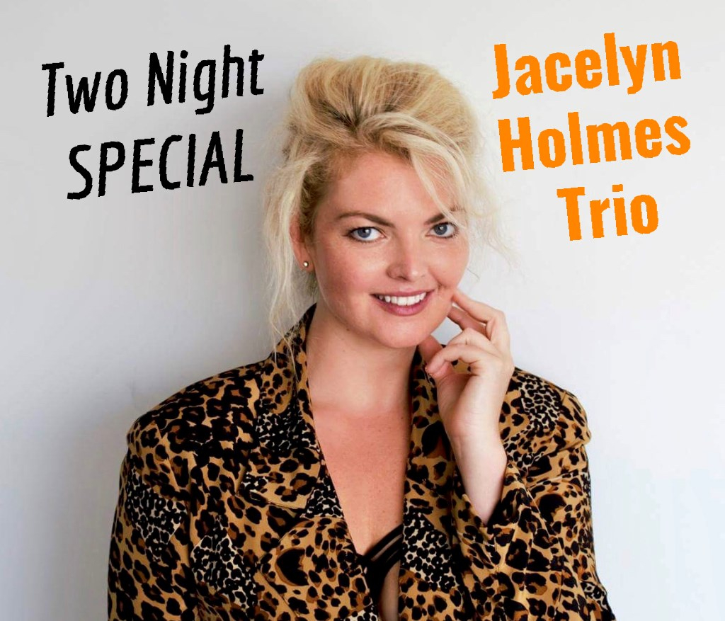 Two Nights! Jacelyn Holmes Trio