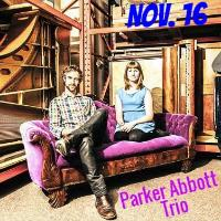 Parker Abbott Trio - NOV. 16
