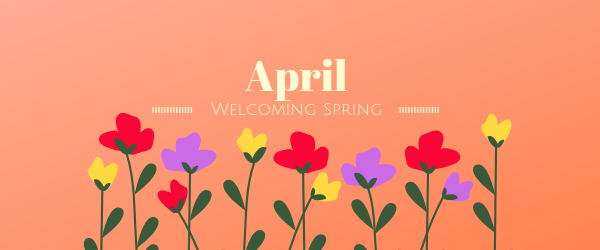 Decorative Image: April. Welcoming Spring