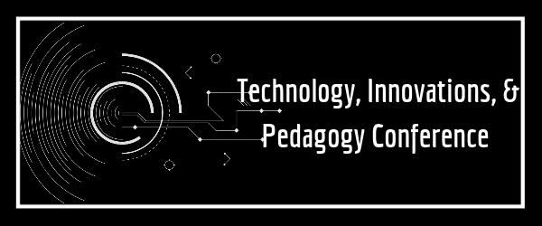 Decorative Image: Technology, Innovations, & Pedagogy Conference