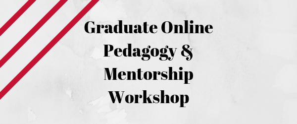 Decorative Image: Graduate Online Pedagogy & Mentorship Workshop