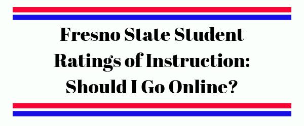 Decorative Image: Fresno State Student Ratings of Instruction: Should I Go Online?