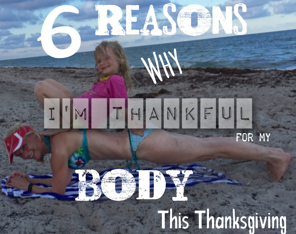 6 Reasons wny I'm thankful for my body this Thanksgiving