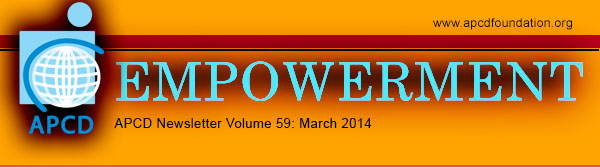 "APCD ""Empowerment"" Newsletter Volume 59, March 2014"