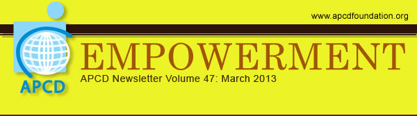 APCD Empowerment Newsletter Volume 47: March 2013
