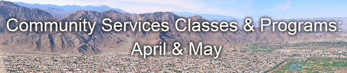 Community Services Classes and Programs April & May
