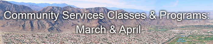 Community Services Classes and Programs March & April