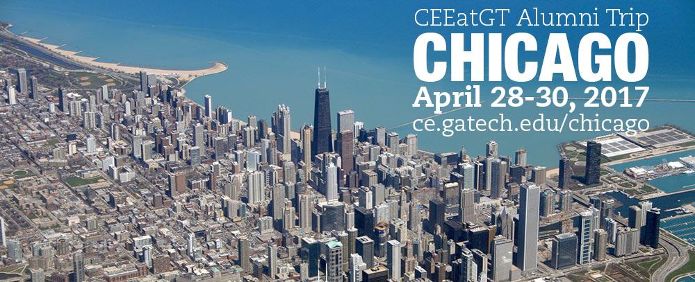 2017 CEEatGT alumni trip to Chicago, April 28-30, 2017.