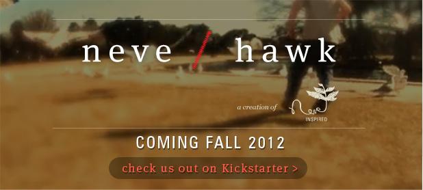 Neve + Hawk Full Line