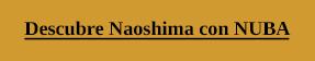 Descubre Naoshima con NUBA