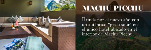 Viaje de fin de año con NUBA. Machu Picchu, Brinda por el nuevo año con un auténtico pisco sour en el único hotel ubicado en el interior de Machu Picchu.