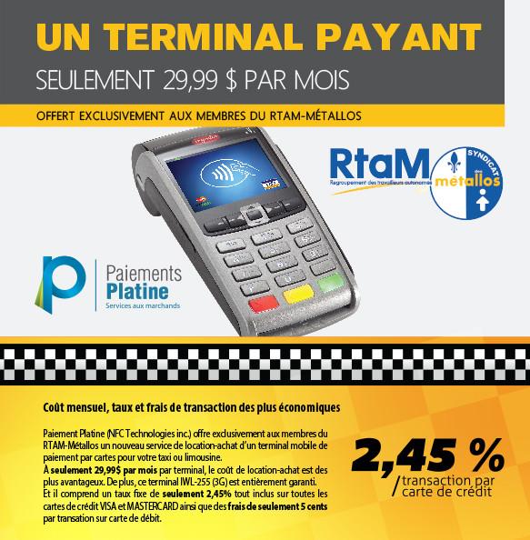 Location-achat terminal mobile IWL-255 3G 29,99$ par mois; 2,45% par transaction carte crédit; 0,05$ par transaction débit; UNE AUBAINE EXCLUSIVE AUX MEMBRES RTAM-MÉTALLOS