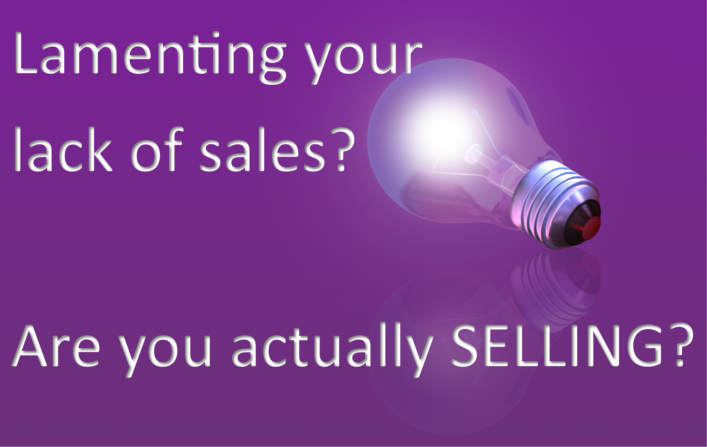 Are you actually SELLING?