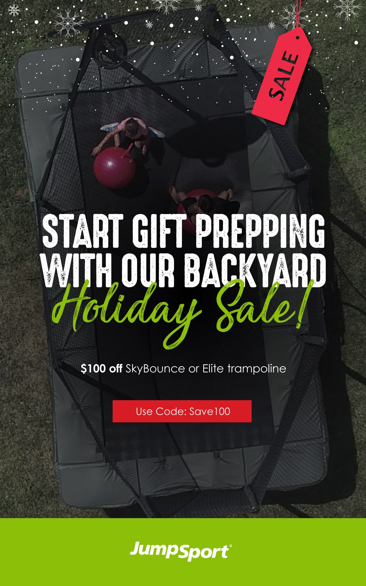 Start gift prepping with our Backyard Holiday Sale! $100 off SkyBounce or Elite trampoline. Use Code: Save100