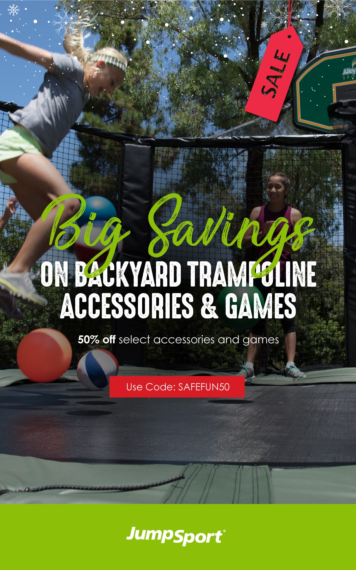 Big Savings on Backyard Trampoline Accessories & Games. 50% off select accessories and games. Use Code: SAFEFUN50