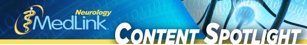 MedLink Neurology Content Spotlight