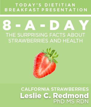 Today's Dietitian Breakfast Presentation - 8-A-Day - The Surprising Facts About Strawberries and Health - California Strawberries - Leslie C. Redmond, PhD, MS, RDN