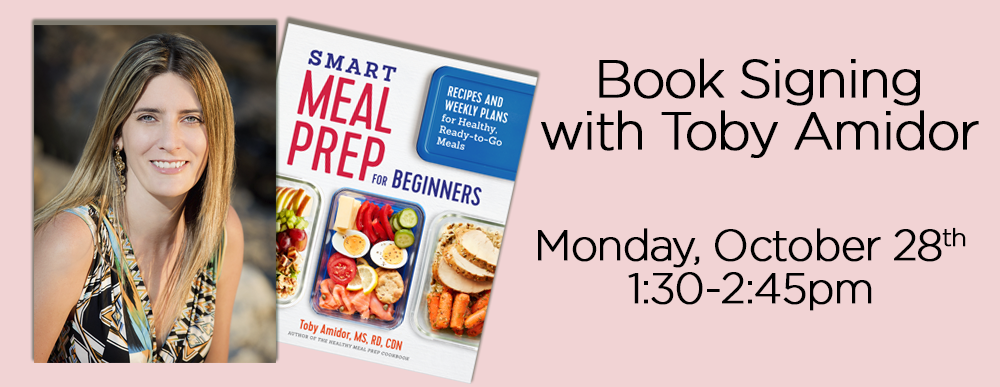 Book Signing with Toby Amidor | Monday, October 28 | 1:30-2:45pm