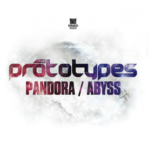 OUT NOW - The Prototypes - Pandora / Abyss