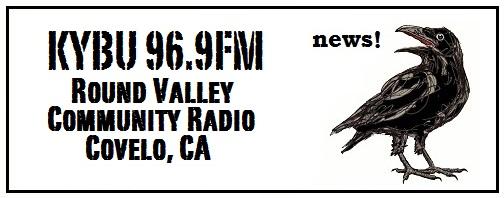 KYBU 96.9FM Round Valley Community Radio Covelo, CA News!