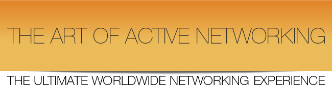 THE ART OF ACTIVE NETWORKING