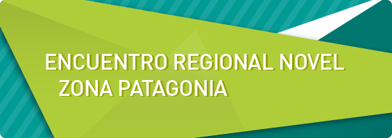 Encuentro Regional Novel Zona Patagonia
