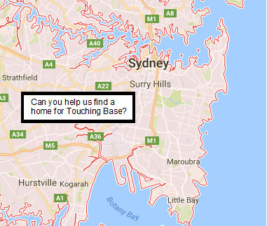 """A square map of Sydney showing motorway signs for Central Sydney and surrounding suburbs. There is a textbox with the words """"Can you help us find a home for Touching Base?"""""""