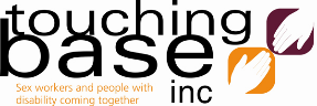 "Touching Base Inc logo showing a line drawing of two hands almost touching, and the byline ""sex workers and people with disa ility coming together""  at the fingertips"