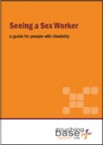 "Cover of booklet titled ""Seeing a Sex Worker - a guide for people with disability"" with an abstract symbol and a Touching Base logo"