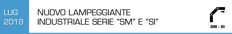 """Nuovo lampeggiante industriale serie """"SM"""" e """"SI"""""""