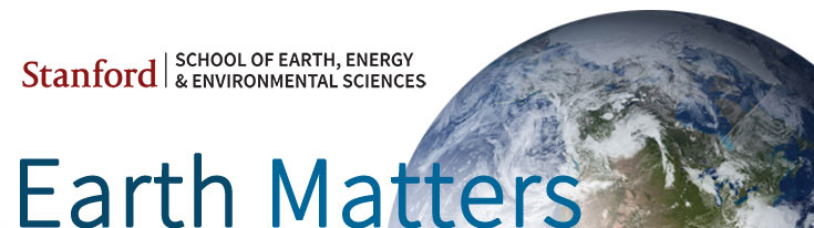 Stanford School Of Earth, Energy & Environmental Sciences - Earth Matters