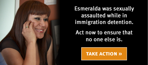Esmeralda was sexually assaulted while in immigration detention. Act now to ensure that no one else is. http://www.justdetention.org/en/takeaction-DHS.aspx