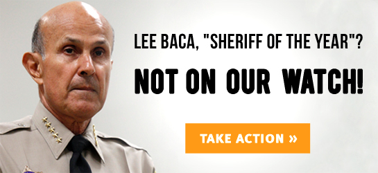 Lee Baca, 'Sheriff of the Year'? Not on our Watch!