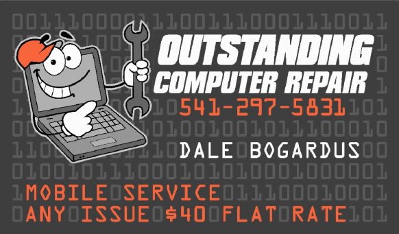 Outstanding Computer repair by Dale Bogardus - 541-297-5831 - Any Issue $40 Flat Rate