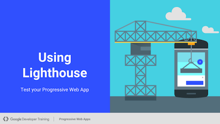 A slide about using Lighthouse to test your Progressive Web App