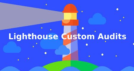 Lighthouse custom audits