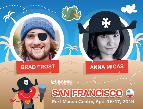 SmashingConf SF, April 16-17, with Jennifer Brook, Chris Coyier, Sara Soueidan, and many others!