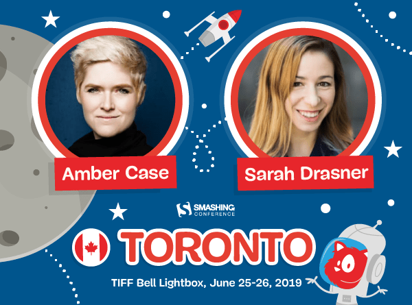 SmashingConf Toronto, June 25-26, with Amber Case, Sarah Drasner, and many others!
