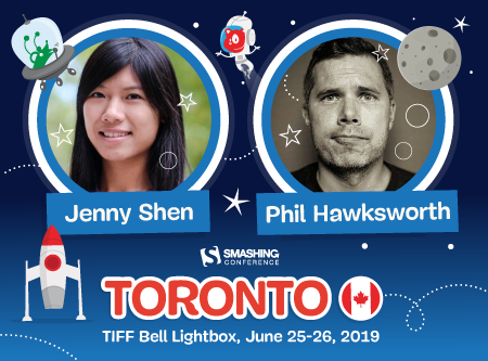 SmashingConf Toronto, June 25-26, with Jenny Shen, Phil Hawksworth, and many others!