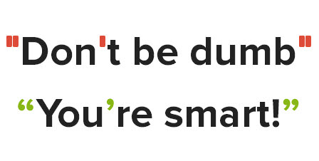 Don't Be Dumb, You're Smart!
