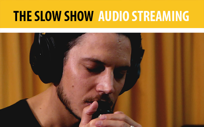 The Slow Show - Streaming
